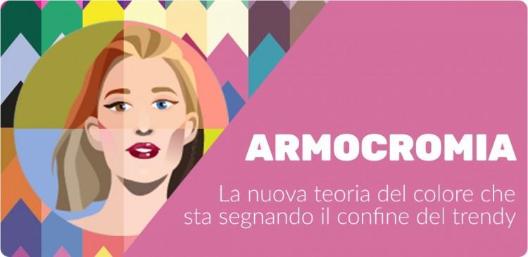 Armocromia: la tendenza del momento. Scopriamone tutti i segreti!